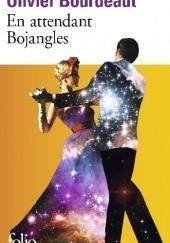Okładka książki En attendant Bojangles Olivier Bourdeaut