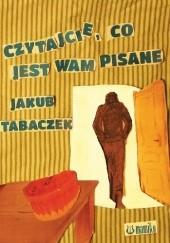 Okładka książki Czytajcie, co jest wam pisane Jakub Tabaczek