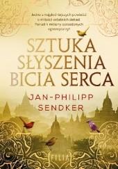 Okładka książki Sztuka słyszenia bicia serca Jan-Philipp Sendker
