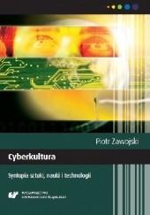 Okładka książki Cyberkultura. Syntopia sztuki, nauki i technologii. Wydanie II poprawione Piotr Zawojski