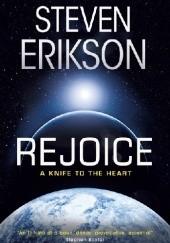 Okładka książki Rejoice. A Knife to the Heart Steven Erikson