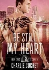 Okładka książki Be Still My Heart Charlie Cochet
