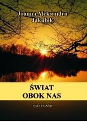 Okładka książki Świat obok nas Joanna Aleksandra Joakubik