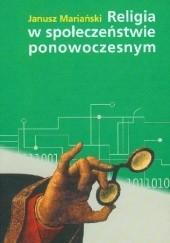 Okładka książki Religia w społeczeństwie ponowoczesnym Janusz Mariański