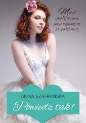 Okładka książki Powiedz tak! Anna Szafrańska