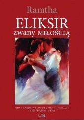Okładka książki Eliksir zwany Miłością Ramtha / JZKnight