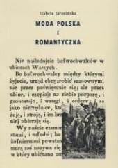 Okładka książki Moda polska i romantyczna Izabela Jarosińska