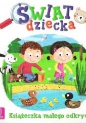 Okładka książki Świat dziecka.Książeczka małego odkrywcy. Anna Podgórska