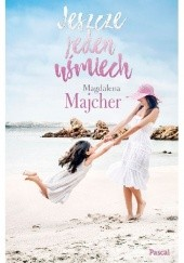 Okładka książki Jeszcze jeden uśmiech Magdalena Majcher