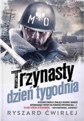 Okładka książki Trzynasty dzień tygodnia Ryszard Ćwirlej