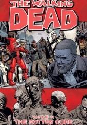 Okładka książki The Walking Dead Vol.31- The Rotten Core Robert Kirkman,Charlie Adlard,Bill Sienkiewicz,Dave Stewart,Stefano Gaudiano