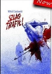 Okładka książki Szlag trafił Witold Gadowski