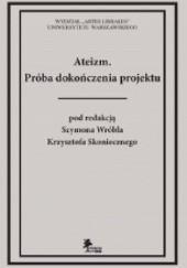 Okładka książki Ateizm. Próba dokończenia projektu Szymon Wróbel,Krzysztof Skonieczny