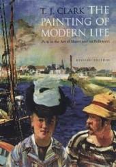 Okładka książki The Painting of Moden Life. Paris in the Art of Manet and His Followers T. J. Clark