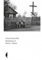 Okładka książki Orzeszkowo 14. Historie z Podlasia Anna Romaniuk