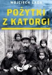 Okładka książki Pożytki z katorgi Wojciech Lada
