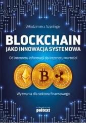 Okładka książki Blockchain jako innowacja systemowa Włodzimierz Szpringer
