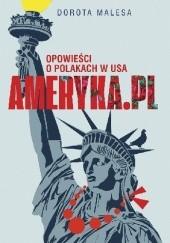 Okładka książki Ameryka.pl. Opowieści o Polakach w USA Dorota Malesa