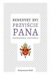 Okładka książki Przyjście Pana. Rozważania papieskie Benedykt XVI