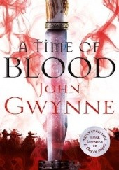 Okładka książki A Time of Blood John Gwynne