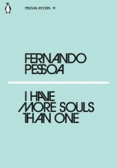 Okładka książki I Have More Souls Than One Fernando Pessoa
