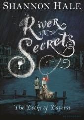 Okładka książki River Secrets Shannon Hale