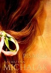Okładka książki Pisarka Katarzyna Michalak