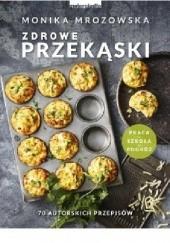Okładka książki Zdrowe przekąski Monika Mrozowska