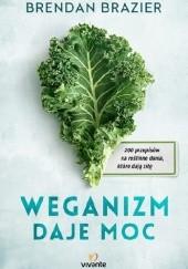 Okładka książki Weganizm daje moc Brendan Brazier
