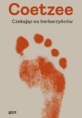 Okładka książki Czekając na barbarzyńców John Maxwell Coetzee