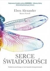 Okładka książki Serce świadomości. Podróż neurochirurga w świat zjawisk niewyjaśnionych Eben Alexander