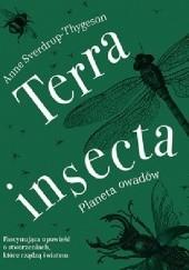 Okładka książki Terra insecta. Planeta owadów Anne Sverdrup-Thygeson