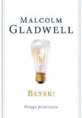 Okładka książki Błysk! Potęga przeczucia Malcolm Gladwell