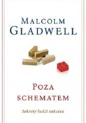 Okładka książki Poza schematem. Sekrety ludzi sukcesu Malcolm Gladwell