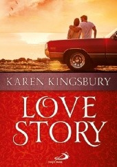 Okładka książki Love Story Karen Kingsbury