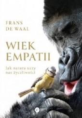 Okładka książki Wiek empatii. Jak natura uczy nas życzliwości Frans de Waal