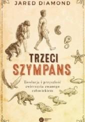 Okładka książki Trzeci szympans. Ewolucja i przyszłość zwierzęcia zwanego człowiekiem Jared Diamond
