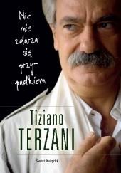 Okładka książki Nic nie zdarza się przypadkiem Tiziano Terzani