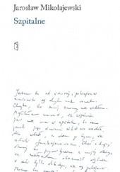 Okładka książki Szpitalne Jarosław Mikołajewski