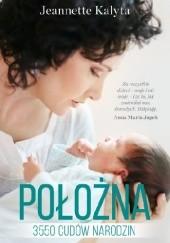 Okładka książki Położna. 3550 cudów narodzin Jeannette Kalyta