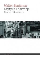 Okładka książki Krytyka i narracja. Pisma o literaturze Walter Benjamin