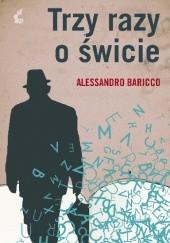 Okładka książki Trzy razy o świcie Alessandro Baricco