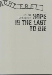 Okładka książki Hope is The Last to Die