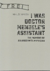 Okładka książki I was Doctor Mengele's Assistant. The Memories of an Auschwitz Physician