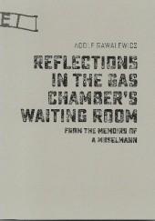 Okładka książki Reflections in the Gas Chamber's Waiting Room