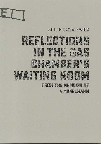 Okładka książki Reflections in the Gas Chamber's Waiting Room Adolf Gawalewicz