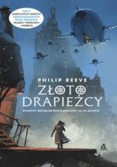 Okładka książki Złoto drapieżcy Philip Reeve