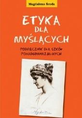 Okładka książki Etyka dla myślących Magdalena Środa