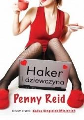 Okładka książki Haker i dziewczyna Penny Reid