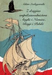 Okładka książki Z dziejów współzawodnictwa Anglii i Niemiec, Rosji i Polski Adam Szelągowski